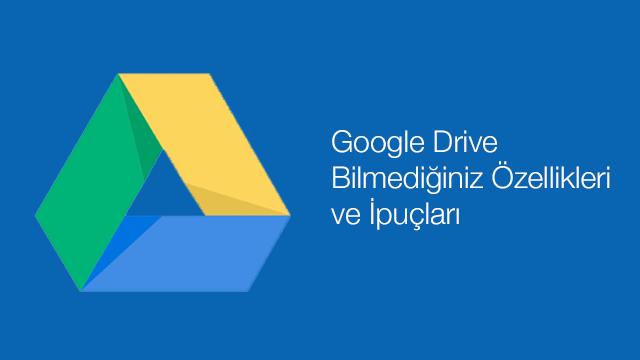 Google Drive'ın Bilmediğiniz Özellikleri ve İpuçları