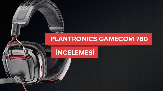 Plantronics GameCom 780 Kulaklık İncelemesi