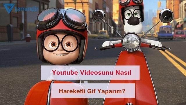 YouTube Videosunu Hareketli Gif'e Dönüştürme