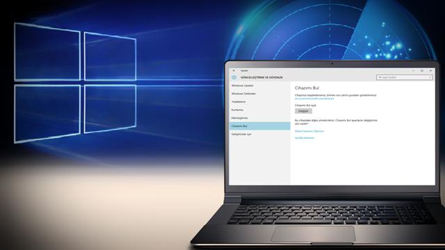 Windows 10'da Cihazımı Bul Özelliği Nasıl Kullanılır?