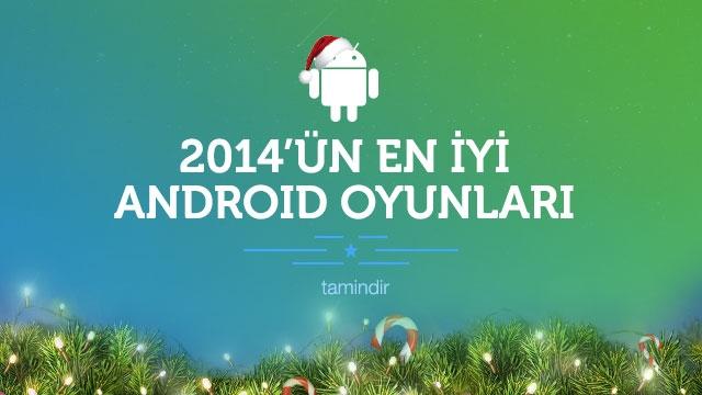 2014 Yılının En İyi Android Oyunları