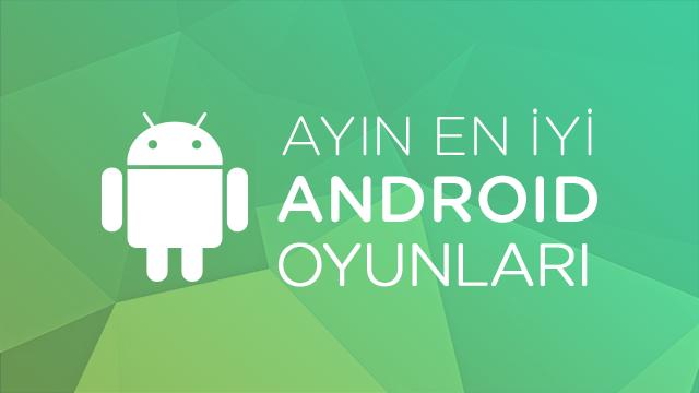 Ayın En İyi Android Oyunları (Nisan 2015)