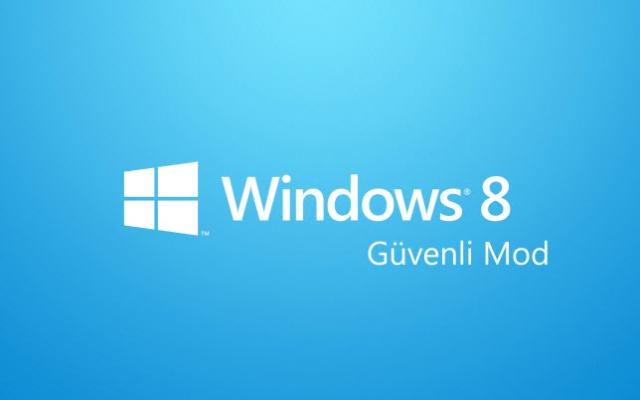 Windows 8 Güvenli Modda Nasıl Başlatılır?