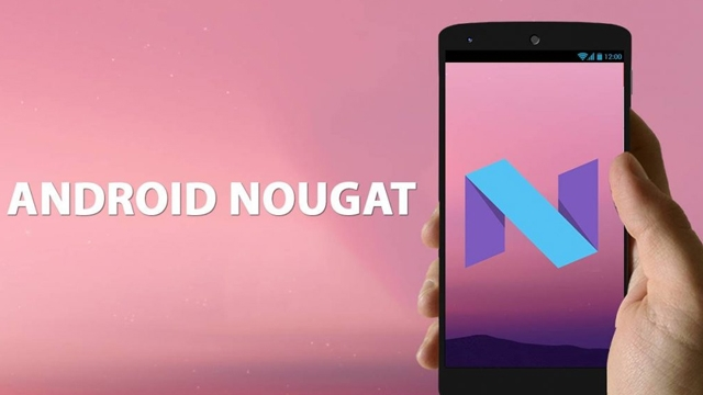 Android 7.0 Nougat Özellikleri ve Hakkında Bilmeniz Gereken Her Şey