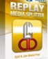 Replay Media Splitter
