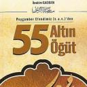 PEYGAMBER EFENDİMİZ ( S.A.V. )' DEN 55 ALTIN ÖĞÜT