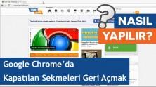Google Chrome ile En Son Kapatılan Sekmeleri Açma