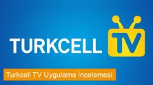 Turkcell TV Uygulama İncelemesi