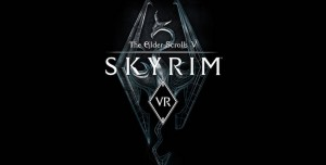 The Elder Scrolls V: Skyrim VR Geliyor!