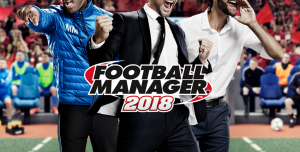Football Manager 2018 Çıktı!