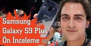 Samsung Galaxy S9+ Ön inceleme - Hayatı yavaş izleyin!