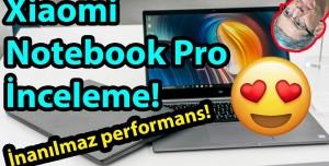 Xiaomi Mi Notebook Pro inceleme! - Fiyat Performans Canavarı!