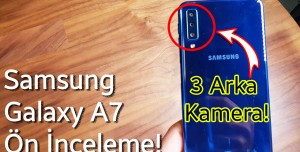 Samsung Galaxy A7 (2018) ön inceleme - 3 Kamera Ne İşe Yarıyor?