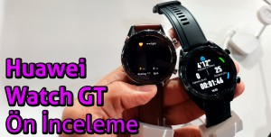 Huawei Watch GT ön inceleme - 15 Gün Pil Ömrü!