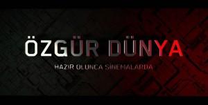 Fenomenleri Buluşturan Yüksek Bütçeli Türk Filmi: Özgür Dünya