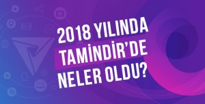 2018 Yılında Tamindir'de Neler Oldu?