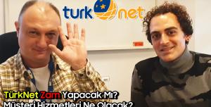 TürkNet Zam Mı Yapacak? - TürkNet Genel Merkezini Bastık!