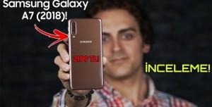 Samsung Galaxy A7 (2018) İnceleme - 2199 TL'ye Hissedilen Kalite