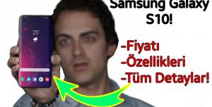 Samsung Galaxy S10 Teknik Özellikleri, Fiyatı ve Lansman Tarihi!