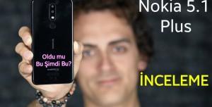 Nokia 5.1 Plus inceleme - Bu Nasıl Nokia?