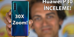 Huawei P30 İnceleme - P30 Pro'dan İyi Mi?