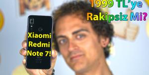 Xiaomi Redmi Note 7 İnceleme - 1999 TL'ye Alınır Mı?