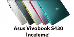 Asus Vivobook S430 İnceleme - Zevkinize Göre Renginizi Seçin!