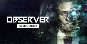 Observer: System Redux için Duyuru Fragmanı Yayınlandı