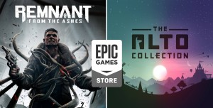 Remnant: From the Ashes ve The Alto Collection Epic Games Store'da Ücretsiz
