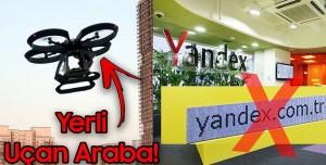 Yandex Türkiye'den Çıkıyor, Yerli Uçan Araba Teste Girdi! - Teknoloji Haberleri #114