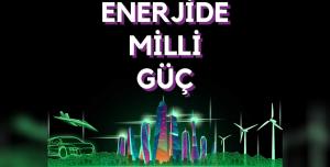 Enerjide Milli Güç Konferansını Kaçırmayın
