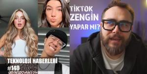 Teknoloji Haberleri (140) - TikTok'un Zenginleri, Almanlar Kıskandı, Türkiye'nin En Zenginleri