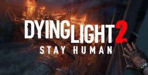 Yeni Dying Light 2 Stay Human Oynanış Videosu Karşımızda: İşte Yeni Detaylar!