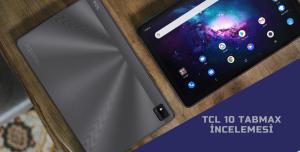 TCL 10 TABMAX İnceleme Videosu