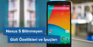 Nexus 5 Bilinmeyen Gizli Özellikleri ve İpuçları