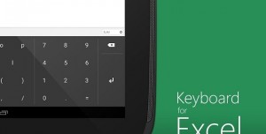 Microsoft, Android Tabletlerde Excel Kullanımı İçin Klavye Uygulaması Yayınladı