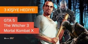 GTA 5, Mortal Kombat X ve The Witcher 3 Hediye Ediyoruz!