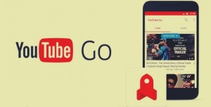 YouTube Go Yayınlandı: Hemen İndirin!