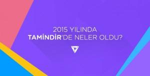 2015 Yılında Tamindir'de Neler Oldu?