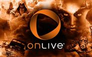 OnLive ile Donanım Farketmeksizin Oyunları Bilgisayarınıza Kurmadan İnternet Üzerinden Oynayabilirsiniz