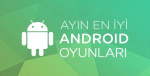 Ayın En İyi Android Oyunları (Mart 2015)
