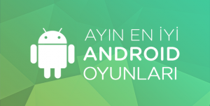 Ayın En İyi Android Oyunları (Haziran 2015)