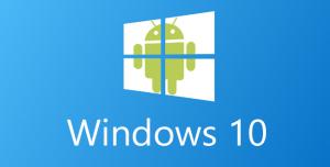 Windows 10 Android Uygulamalarını Desteleyecek Mi?