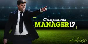 Championship Manager 17 Çıktı, Hemen Ücretsiz İndirin!