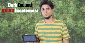Dark EvoPad A7004 Tablet İncelemesi