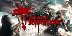 Dead Island: Riptide İncelemesi