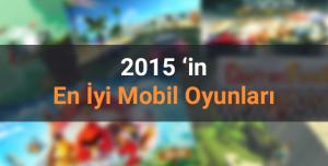 Tamindir'in Seçtiği 2015'in En İyi Mobil Oyunları