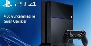 PlayStation 4'ün Yeni 4.50 Güncellemesi Hangi Özellikleri Getiriyor?