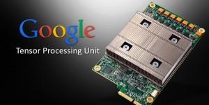 Google'ın Makine Öğrenme Çipleri 15 ila 30 Kat Daha Hızlı Olacak