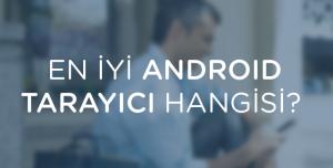 En İyi Android Web Browser Hangisi?